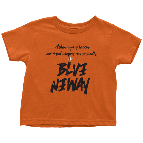 Believe Anyway Be Bold Toddler T-Shirt - KA Inspires