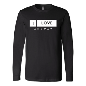 I Love Anyway Mens Long Sleeve Shirt