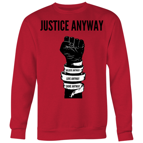 Justice Anyway Unisex Big Print Sweatshirt