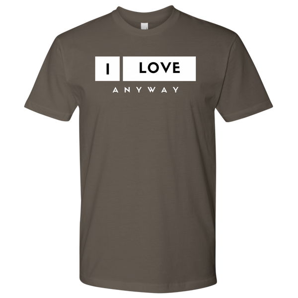 I Love Anyway Mens Shirt