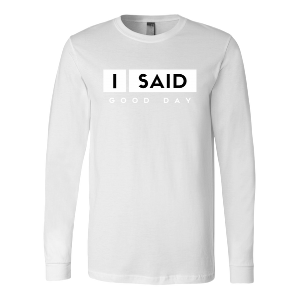 I Said Good Day Mens Long Sleeve Shirt