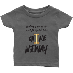 Shine Anyway Everyday Infant T-Shirt - KA Inspires