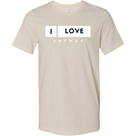 I Love Anyway Mens T-Shirt