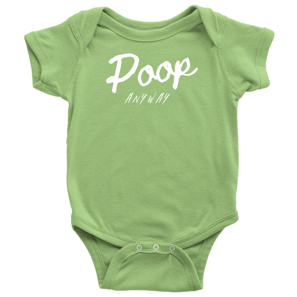 Poop Anyway Baby Bodysuit