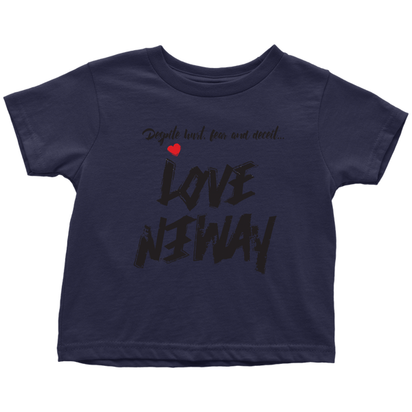 Love Anyway Despite Naysayers Toddler T-Shirt - KA Inspires