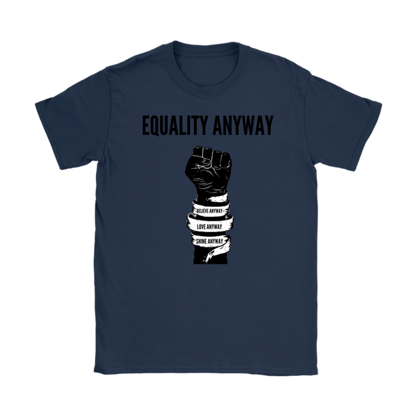 Equality Anyway Womens T-Shirt
