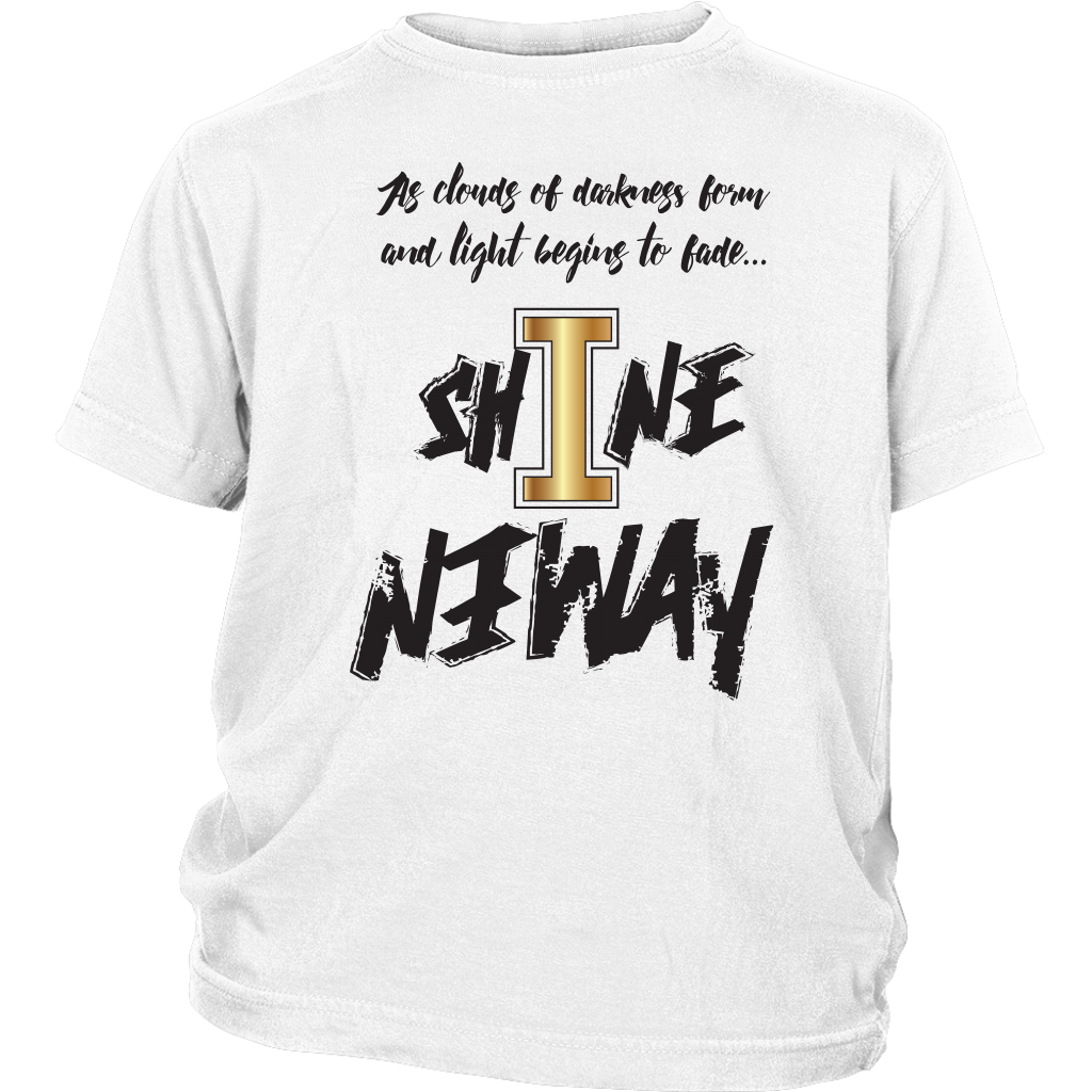 Shine Anyway Everyday Youth Shirt - KA Inspires