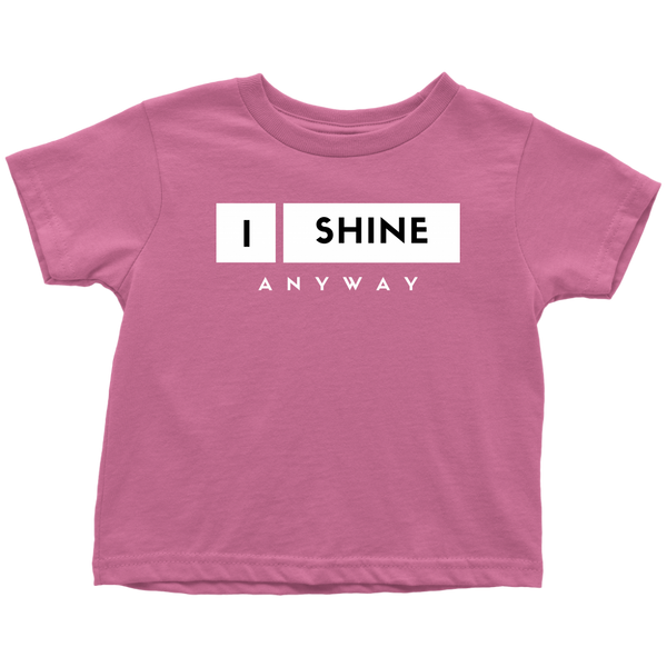 I Shine Anyway Toddler T-Shirt
