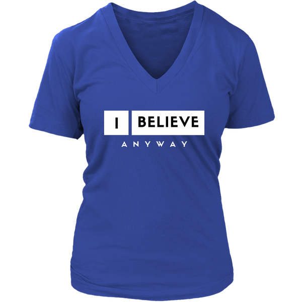 I Believe Anyway Womens V-Neck