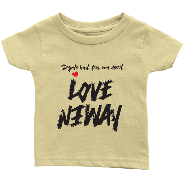 Love Anyway Despite Naysayers Infant T-Shirt - KA Inspires