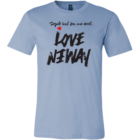 Love Anyway Despite Naysayers Mens T-Shirt - KA Inspires