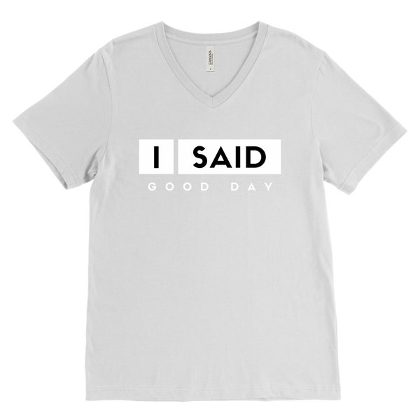 I Said Good Day Men V- Neck