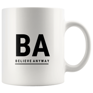 Classic Believe Anyway Mug - KA Inspires