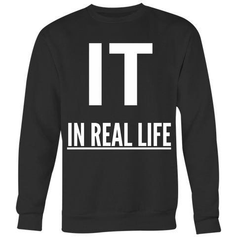 IT IN REAL LIFE Unisex Big Print Sweatshirt