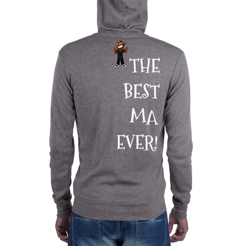 I'VE GOT THE BEST MA EVER KA Unisex Zip Hoodie - KA Inspires