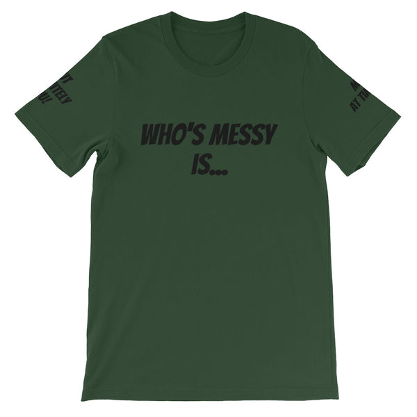 Who's Messy Is... #TheKAWay Unisex T-Shirt - KA Inspires