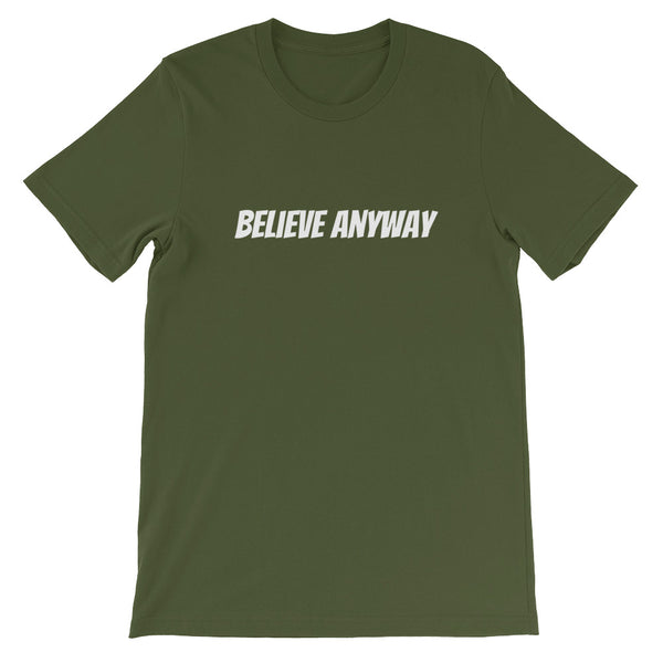 Believe Anyway Short-Sleeve Unisex T-Shirt - KA Inspires