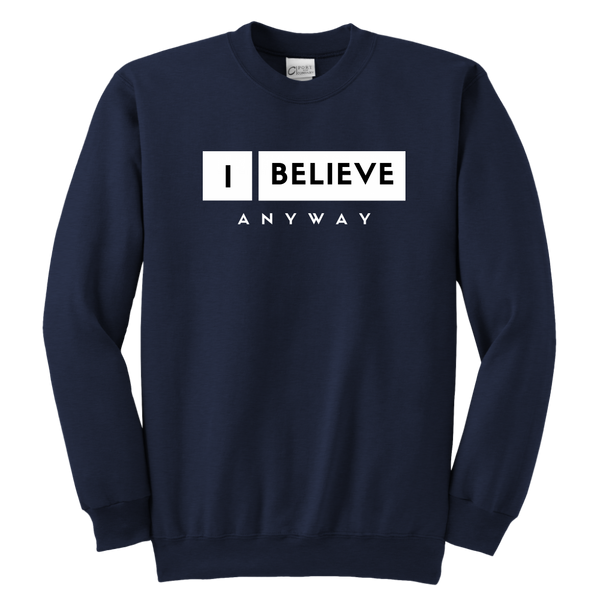 I Believe Anyway Youth Sweatshirt