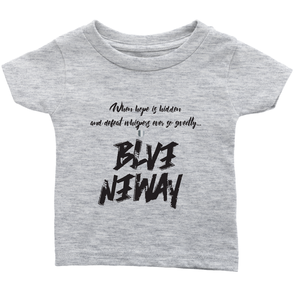 Believe Anyway Be Bold Infant T-Shirt - KA Inspires