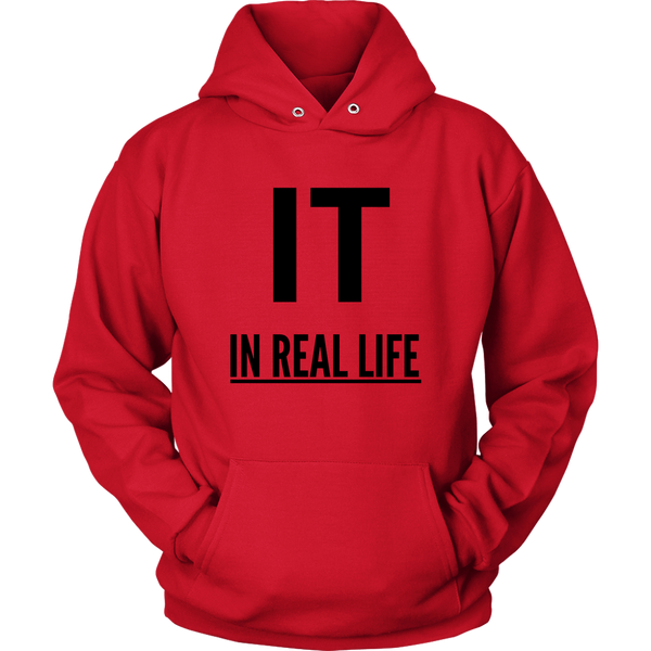 IT IN REAL LIFE Unisex Hoodie