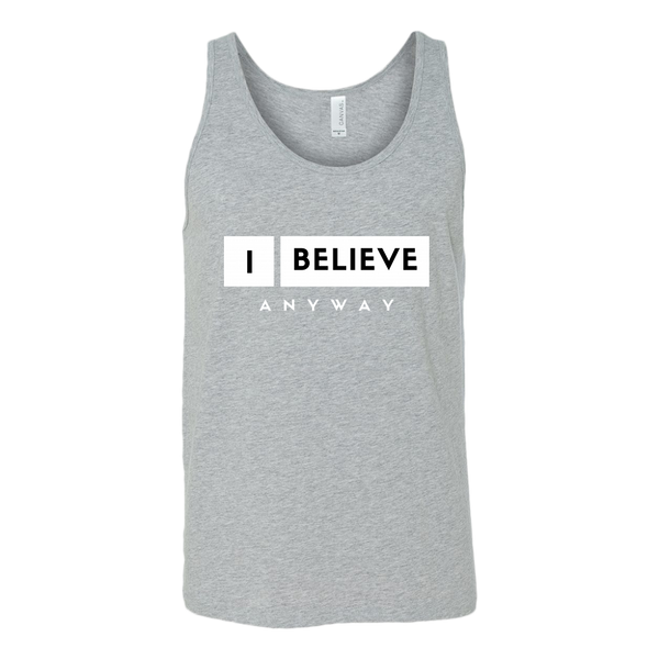 I Believe Anyway Mens Tank