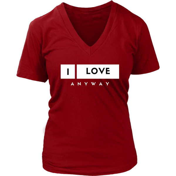 I Love Anyway Womens V-Neck