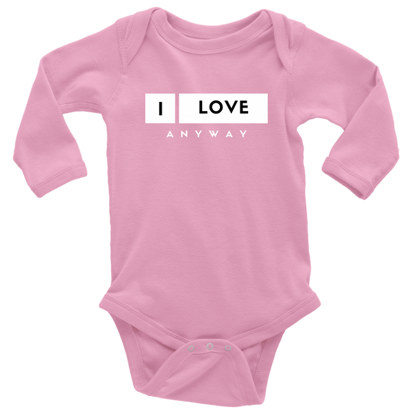 I Love Anyway Long Sleeve Baby Body Suit