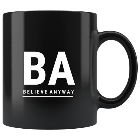 Believe Anyway Mug - KA Inspires