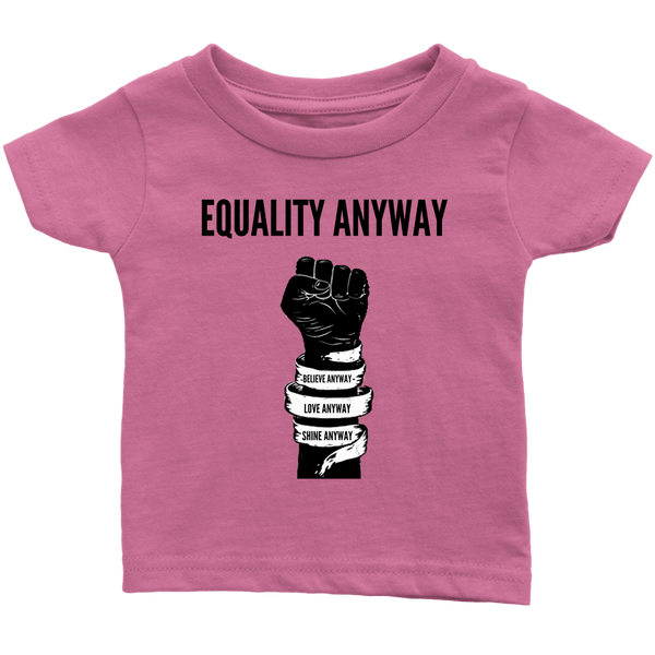 Equality Anyway Infant T-Shirt