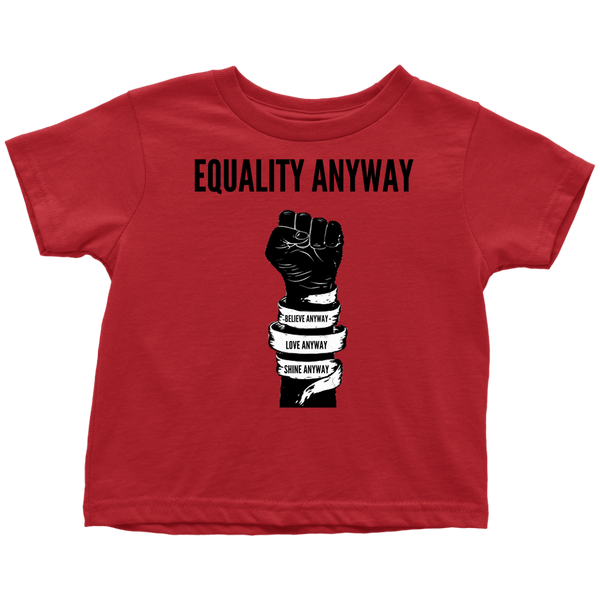 Equality Anyway Toddler T-Shirt
