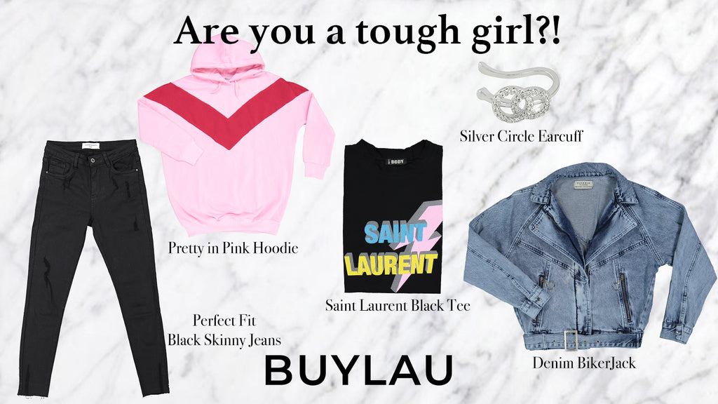 STYLINGTIP: ARE YOU A TOUGH GIRL?!