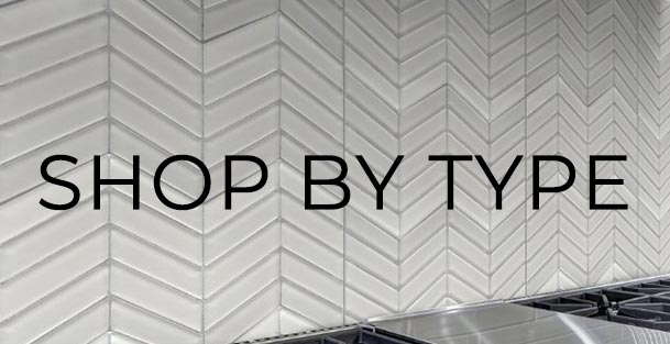 Shop by Type | Seattle Tile Direct