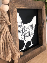 Don't Ruffle my Feathers Rustic Wood Sign-Black