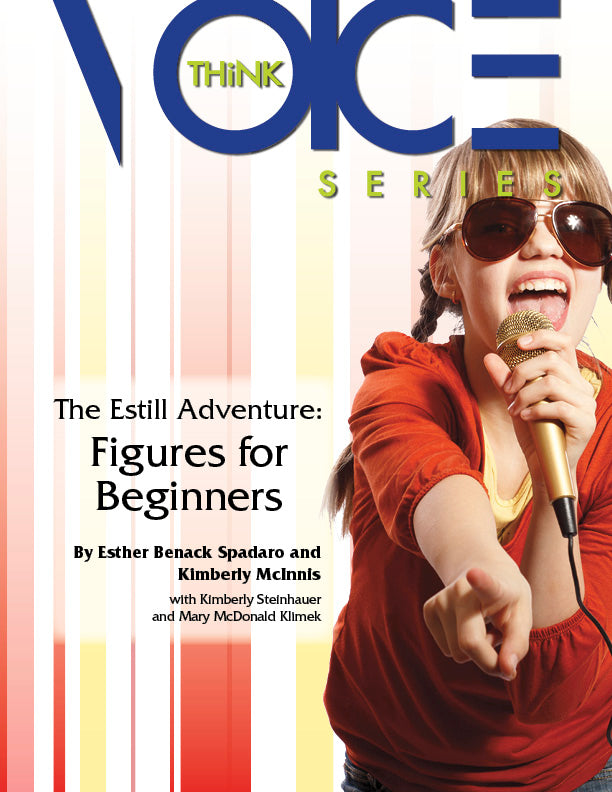 The Estill Adventure: Figures for Beginners