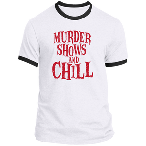 Murder Shows and Chill Ringer Tee