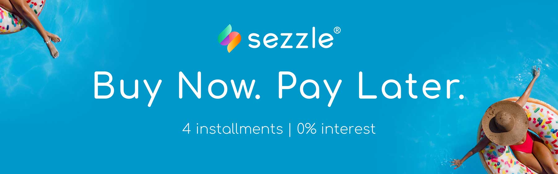 Sezzle banner image promoting Buy Now. Pay Later with woman on float in pool