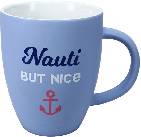 Nauti But Nice Cup in light blue matte finish with slogan