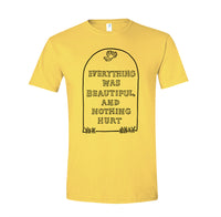 EVERYTHING WAS BEAUTIFUL Slaughterhouse Five Shirt