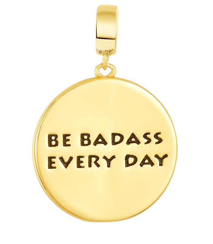 Golden Be Badass Everyday Charm