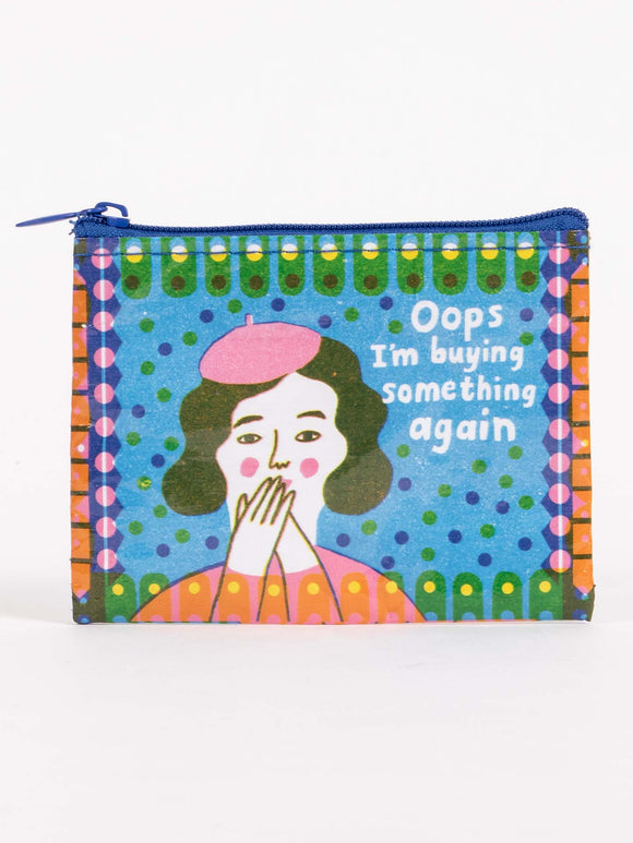 Oops I'm Buying Shit Again Coin Purse