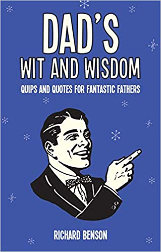 Dad's Wit & Wisdom: Quips and Quotes for Fantastic Fathers