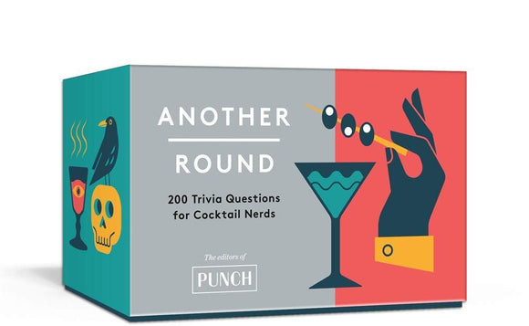 Another Round: 200 Trivia Questions for Cocktail Nerds