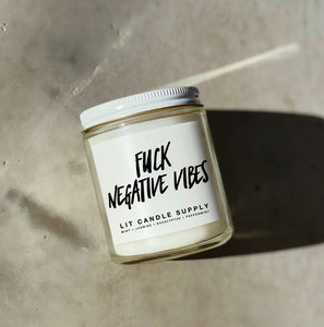 Fuck Negative Vibes Candle