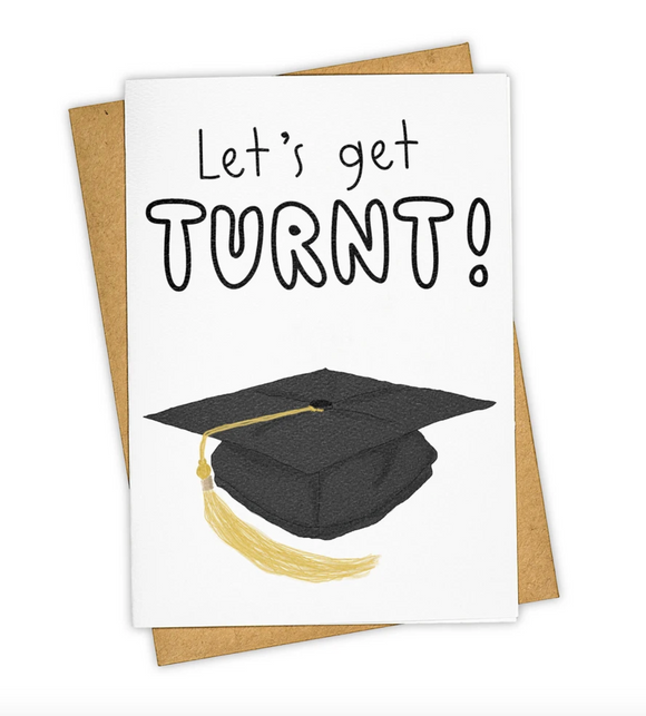 Turnt Graduation Card