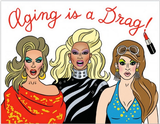 Aging is a Drag Birthday Card