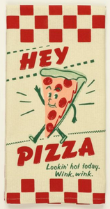 Hey Pizza, Lookin Hot Dish Towel