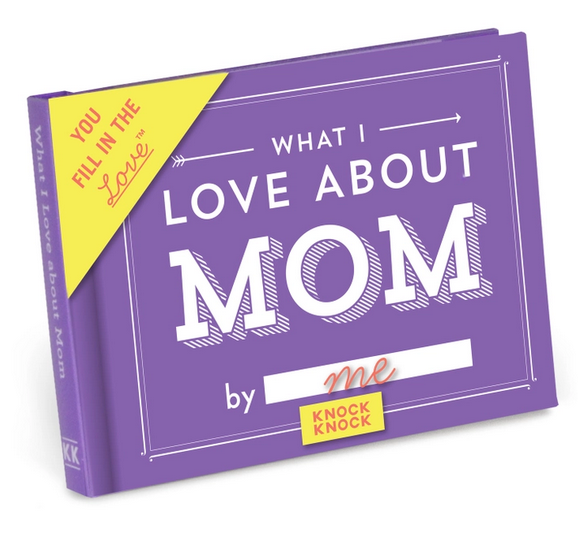 What I Love About Mom Fill-In-The-Blank Gift Journal