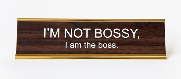 I'm Not Bossy I'm The Boss Nameplate