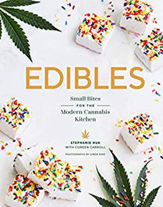 Edibles: Small Bites for the Modern Cannabis Kitchen Kindle Edition