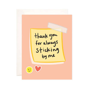 Sticking By Me Greeting Card